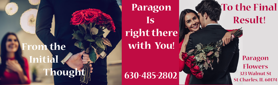 Paragon Flowers now located inside Eclectic Garden, 323 Walnut Street, Saint Charles, Illinois, 60174 331-422-4007 and St Charles, Il, 60174  630-485-2802